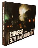 Frankreichs letzte Dampflokomotiven von H. Bosshard - Eisenbahn & Geschichte