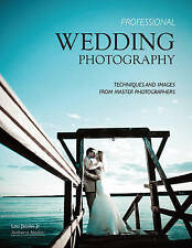 USED (GD) Professional Wedding Photography: Techniques and Images from Master Ph