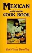 Mexican Family Favorites Cook Book by Maria Teresa Bermudez