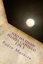 Não Há Finais Felizes, Capítulo 1 De 3 : A Rapariga by Pedro Moreira (2013,...