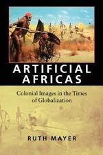Artificial Africas: Colonial Images in the Times of Globalization (Re-Encounters