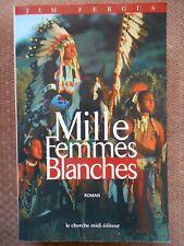 MILLE FEMMES BLANCHES - JIM FERGUS - LE CHERCHE MIDI 2000