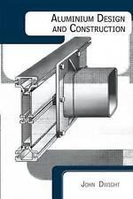 Aluminium Design and Construction by Dwight, John