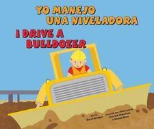 Yo manejo una niveladora/I Drive a Bulldozer (Vehiculos De Trabajo /-ExLibrary