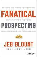 Fanatical Prospecting: The Ultimate Guide to Opening Sales Con... by Blount, Jeb