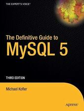 The Definitive Guide To Mysql 5: By Michael Kofler