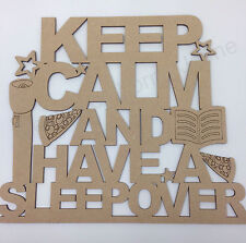 Blank Mdf Sign - Keep Calm and have a Sleepover, kids, children gift craft ideas