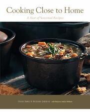 Cooking Close to Home : A Year of Seasonal Recipes by Deborah Schapiro, Richard