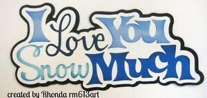LOVE YOU Snow Boy paper piecing title premade scrapbook page Rhonda rm613art