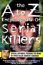The A to Z Encyclopedia of Serial Killers [Pocket Books True Crime]