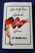 How To Be Your Husband's Other Woman J.M. Medellin *Signed By Author* ~FREE SHIP