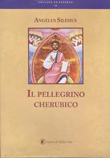 Angelus Silesius. Il Pellegrino cherubico. Nuova versione. Lorenzo de' Medici
