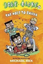 A Stepping Stone Book(Tm) Ser.: Icky Ricky #4: the Hole to China by Michael.
