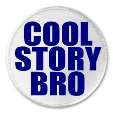 "Cool Story Bro - 3"" Circle Sew / Iron On Patch Humor Sarcastic Joke Gift Present"