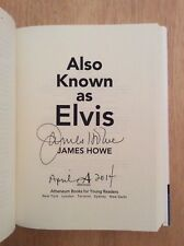 SIGNED & DATED by James Howe - Also Known As Elvis HC 1st/1st + Pic