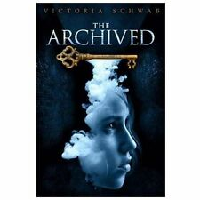 The Archived by Victoria Schwab (2013, Hardcover)