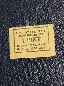 KY. STATE TAX COMMISSION 1 PINT IMPORT TAX PAID 5C PER GALLON STAMP USED -#2705