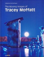 THE MOVING IMAGES OF TRACEY MOFFATT  CATHERINE SUMMERHAYES CHARTA 2007