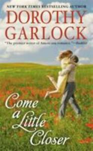 The Tucker Family Ser.: Come a Little Closer by Dorothy Garlock (2012, Mass...