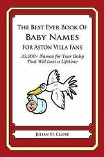 The Best Ever Book of Baby Names for Aston Villa Fans: 33,000+ Names for Your Ba