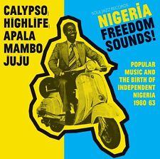Le Nigeria Freedom sons! (1960-1963) Calypso, belle, Juju & apala CD NEUF