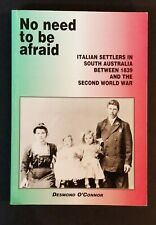Desmond O'Connor - No Need To Be Afraid - Italian Settlers In South Australia pb
