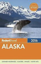 Full-Color Travel Guide: Alaska 2016 35 by Inc. Staff Fodor's Travel...