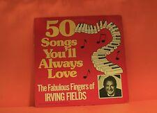 IRVING FIELDS - 50 SONGS YOU'LL ALWAYS LOVE -  *BUY 1 LP GET 1 LP FREE* Z