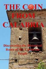 The Coin from Calabria : Discovering the Historical Roots of My Calabrian...