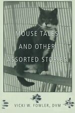 Mouse Tales and Other Assorted Stories, DVM, W. 9781462408825 Free Shipping,,