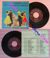 LP 45 7'' VINICIO Kriminal tango Una notte a malaga italy ROYAL no cd mc dvd