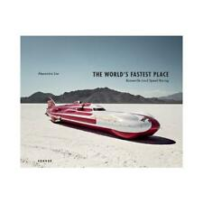 The World's Fastest Place by Alexandra Lier (photographer), Kevin Thomson