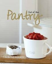 NEW Out of the Pantry by Trish Heagerty