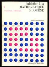FAUVERGUE, BRIANÇON, INITIATION A LA MATHÉMATIQUE MODERNE (3 TOMES)