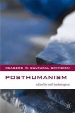 Readers in Cultural Criticism: Posthumanism by Neil Badmington (2000,...