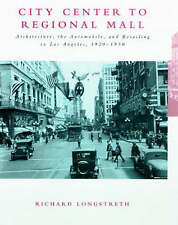 City Center to Regional Mall: Architecture, the Automobile, and-ExLibrary