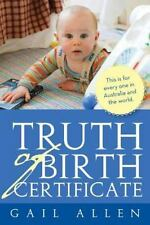 Truth of Birth Certificate by Gail Allen (2013, Paperback)