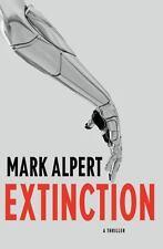 Extinction : A Thriller by Mark Alpert (2013, Hardcover)
