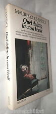 QUEL DELITTO IN CASA VERDI Maurizio Chierici Rizzoli 1981 Romanzo Racconto di e