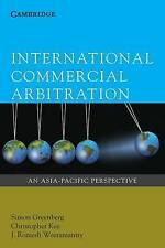 International Commercial Arbitration. An Asia-Pacific Perspective by Greenberg,