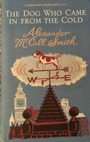 The Dog Who Came in from the Cold Alexander McCall Smith Hardback 2010 Free Post