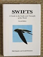 Swifts A Guide to the Swifts and Treeswifts of the World  Chantler and Driessens