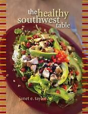 The Healthy Southwest Table by Janet E. Taylor