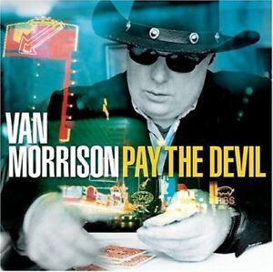 """VAN MORRISON """"PAY THE DEVIL"""""""