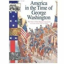 America in the TIme of George Washington--Paperback--LIKE NEW--FREE SHIPPING!