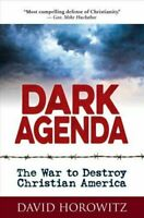 DARK AGENDA The War to Destroy Christian America HARDCOVER 2019 by David Horo...