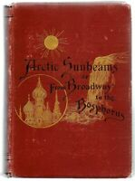 1882 Artic Sunbeams or From Broadway to the Bosphorus, Samuel Cox Author gift
