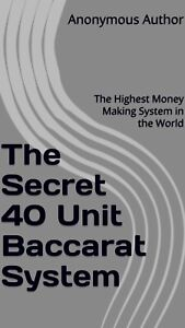 The Secret 40 Unit Per Shoe Baccarat System