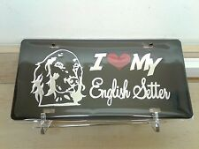 I Love My English Setter (black) acrylic mirror laser cut license plate dog pet