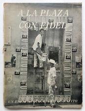 A la plaza con Fidel Un ensayo fotografico de Mayito - La Habana 1970